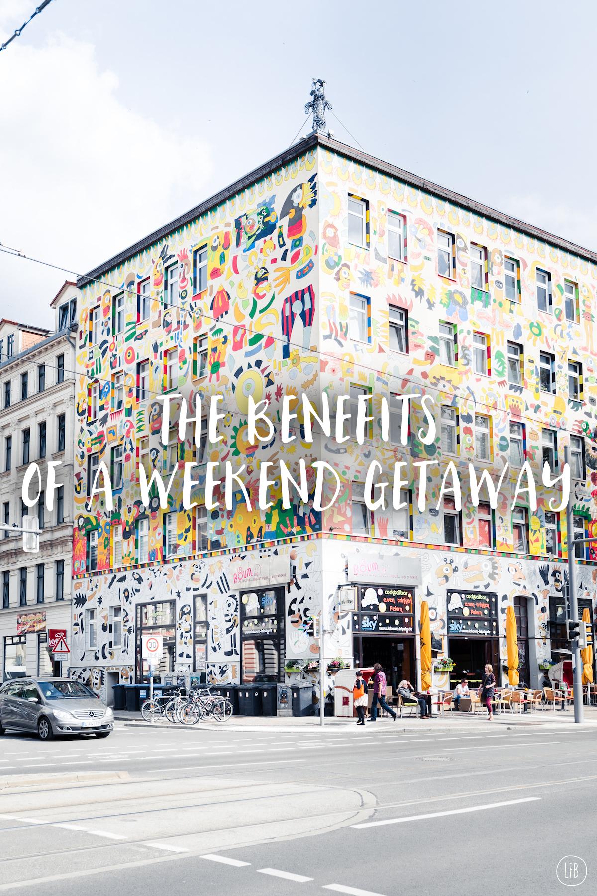 The Benefits of a Weekend Getaway - lovefromberlin.net